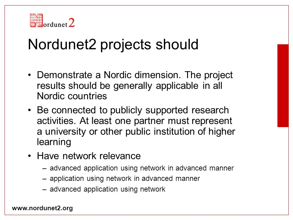 www.nordunet2.org Nordunet2 projects should Demonstrate a Nordic dimension.