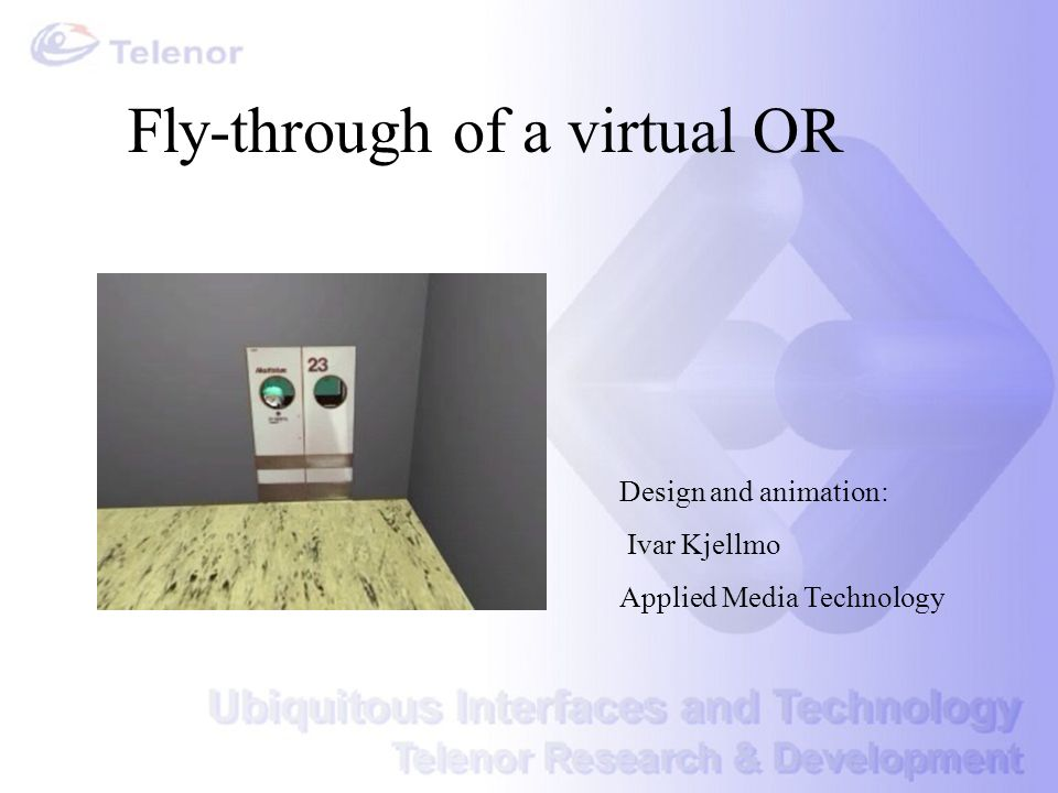 Fly-through of a virtual OR Design and animation: Ivar Kjellmo Applied Media Technology