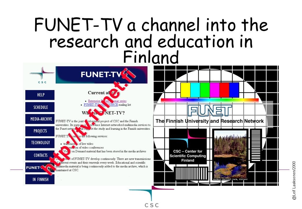 @Leif Laaksonen/2000 FUNET-TV a channel into the research and education in Finland