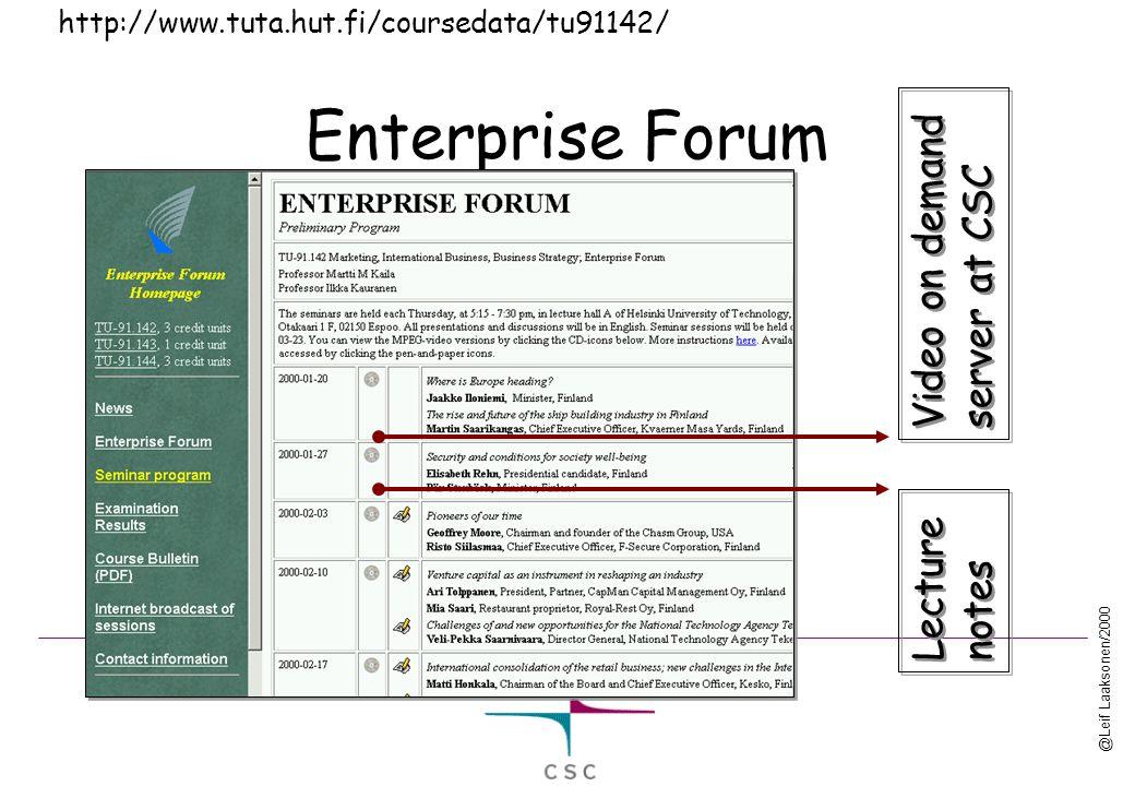 Enterprise Forum Video on demand server at CSC Video on demand server at CSC Lecture notes Lecture notes http://www.tuta.hut.fi/coursedata/tu91142/