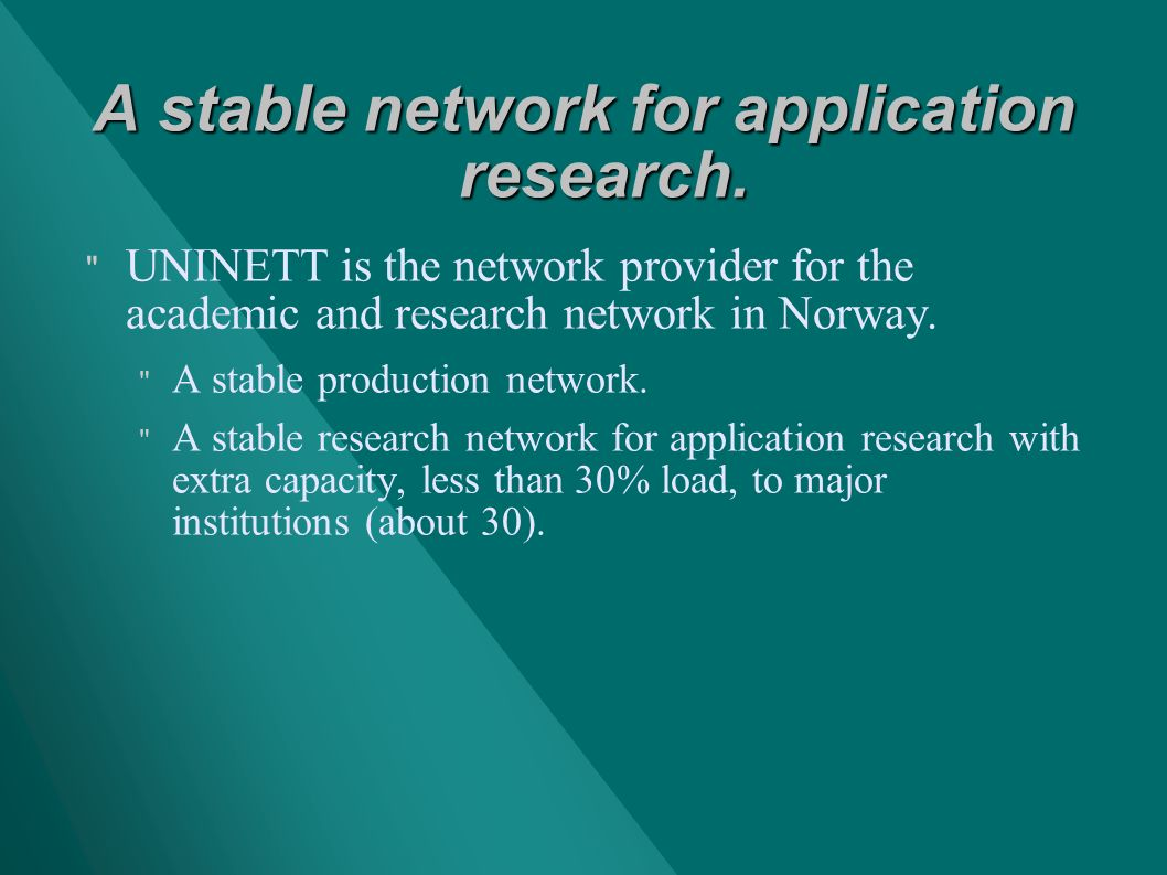 A stable network for application research.