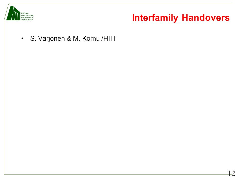 12 Interfamily Handovers S. Varjonen & M. Komu /HIIT