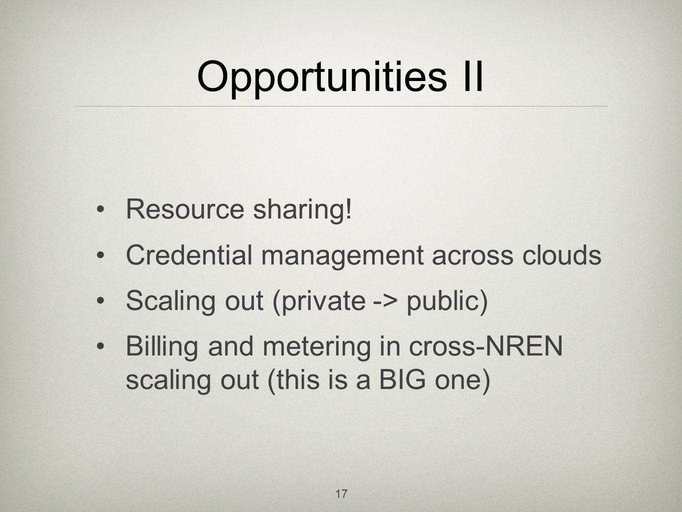 Opportunities II Resource sharing.