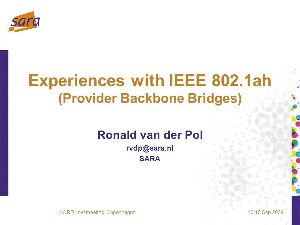 Typical 802.1ah Network 16-18 Sep 2009NORDUnet meeting, Copenhagen