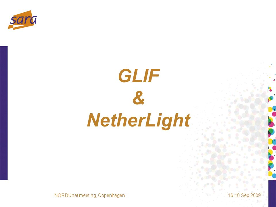 Global Lambda Integrated Facility 16-18 Sep 2009NORDUnet meeting, Copenhagen