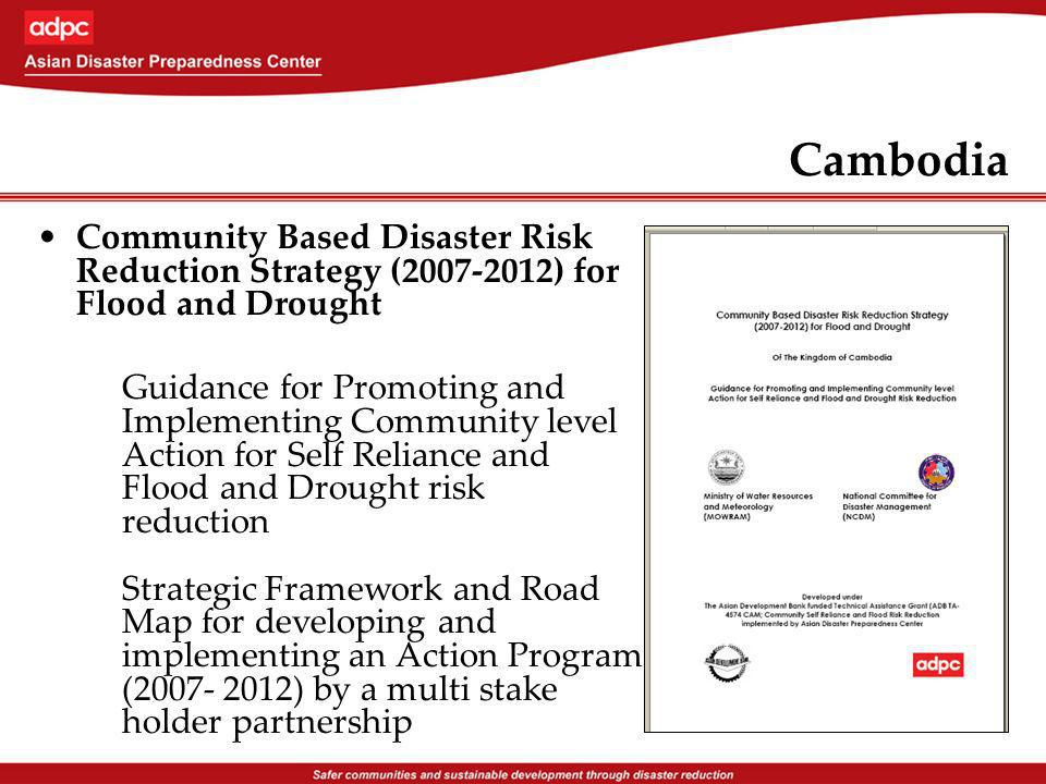 Cambodia Community Based Disaster Risk Reduction Strategy (2007-2012) for Flood and Drought Guidance for Promoting and Implementing Community level Ac