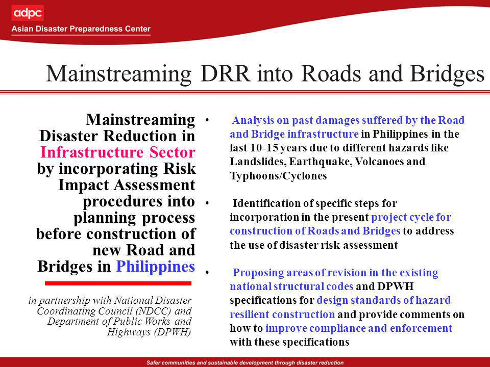 Mainstreaming Disaster Reduction in Infrastructure Sector by incorporating Risk Impact Assessment procedures into planning process before construction