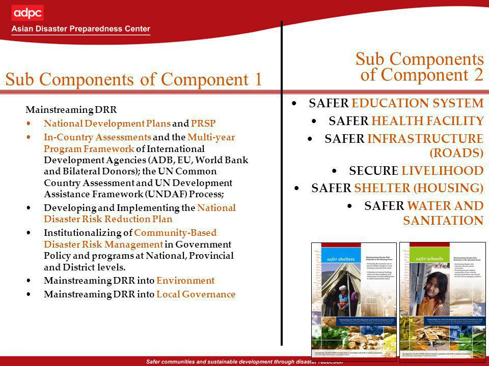 Sub Components of Component 1 Mainstreaming DRR National Development Plans and PRSP In-Country Assessments and the Multi-year Program Framework of Int