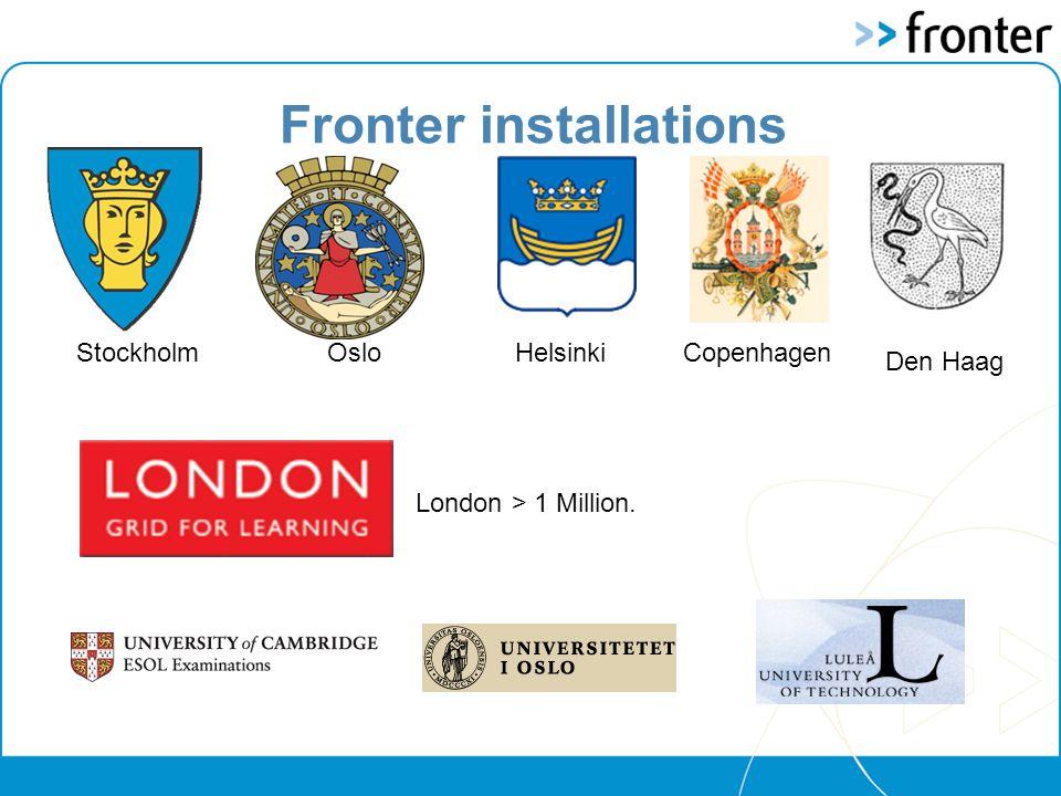 Fronter installations Helsinki StockholmOsloCopenhagen Den Haag London > 1 Million.