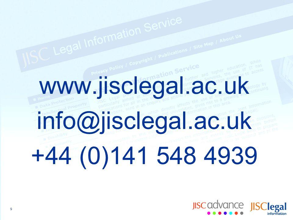 9 www.jisclegal.ac.uk info@jisclegal.ac.uk +44 (0)141 548 4939