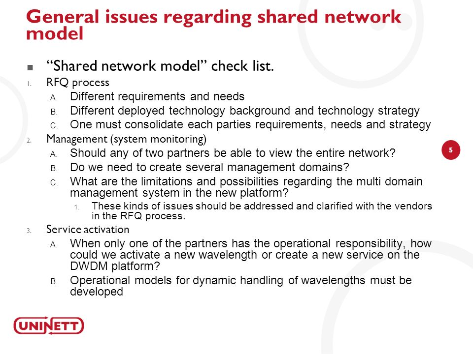 5 General issues regarding shared network model Shared network model check list. 1. RFQ process Different requirements and needs Different deployed te