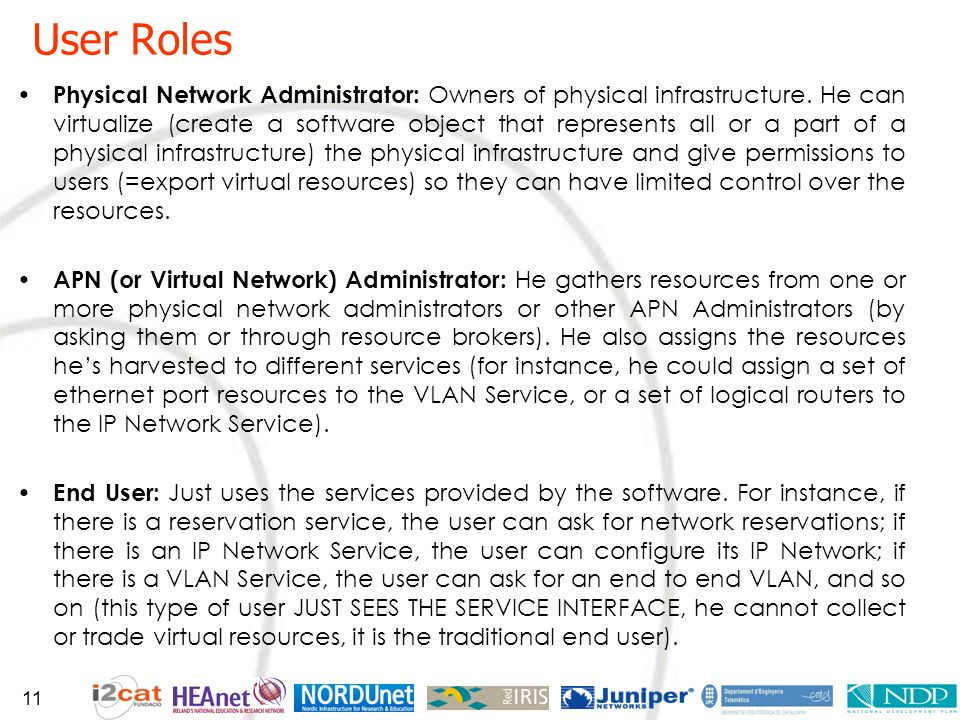 Physical Network Administrator: Owners of physical infrastructure.