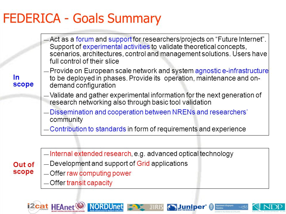 FEDERICA - Goals Summary Act as a forum and support for researchers/projects on Future Internet.