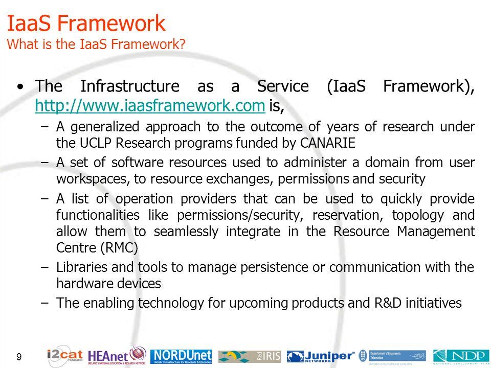 IaaS Framework What is the IaaS Framework? The Infrastructure as a Service (IaaS Framework), http://www.iaasframework.com is, http://www.iaasframework