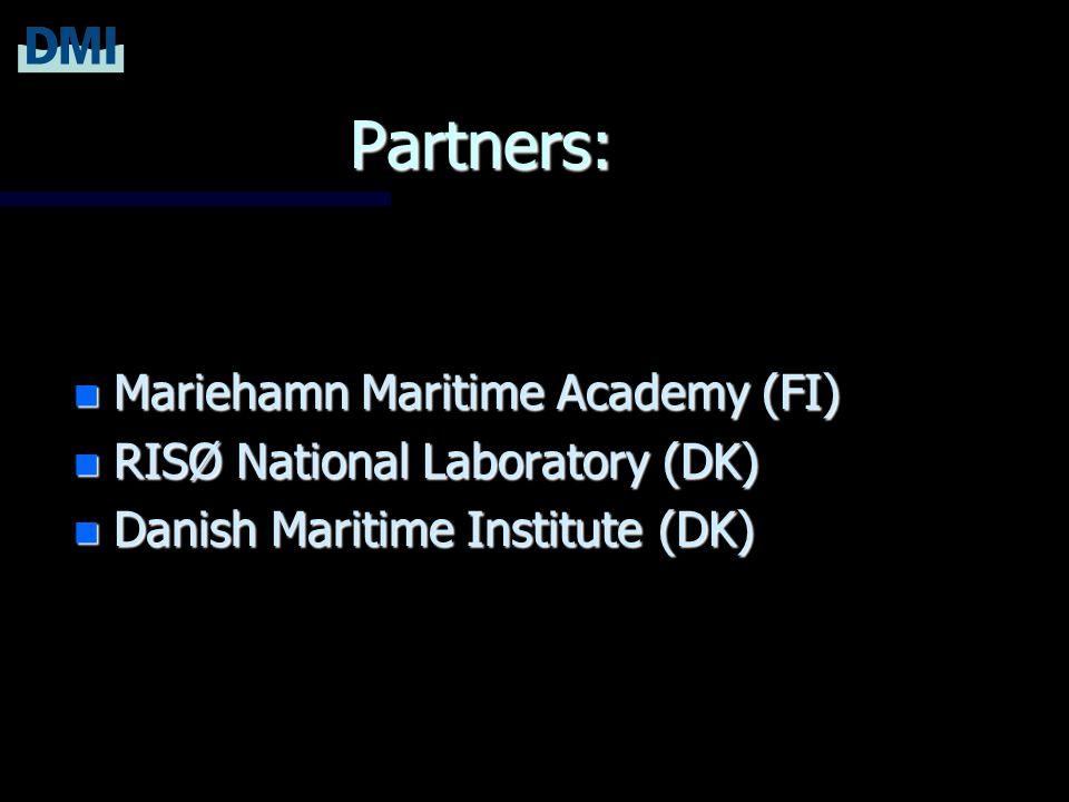 Partners: n Mariehamn Maritime Academy (FI) n RISØ National Laboratory (DK) n Danish Maritime Institute (DK)