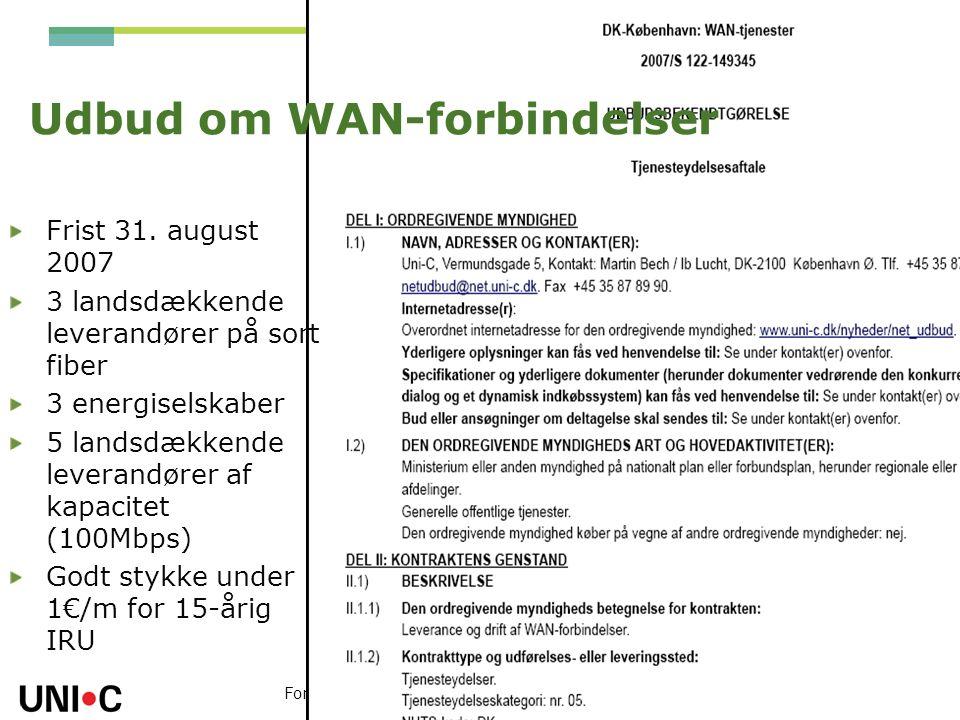 Forskningsnet konferencen 2007 Udbud om WAN-forbindelser Frist 31.