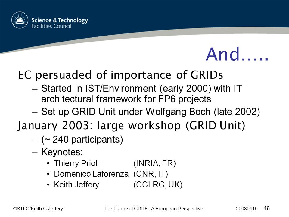 ©STFC/Keith G JefferyThe Future of GRIDs: A European Perspective 20080410 46 And…..