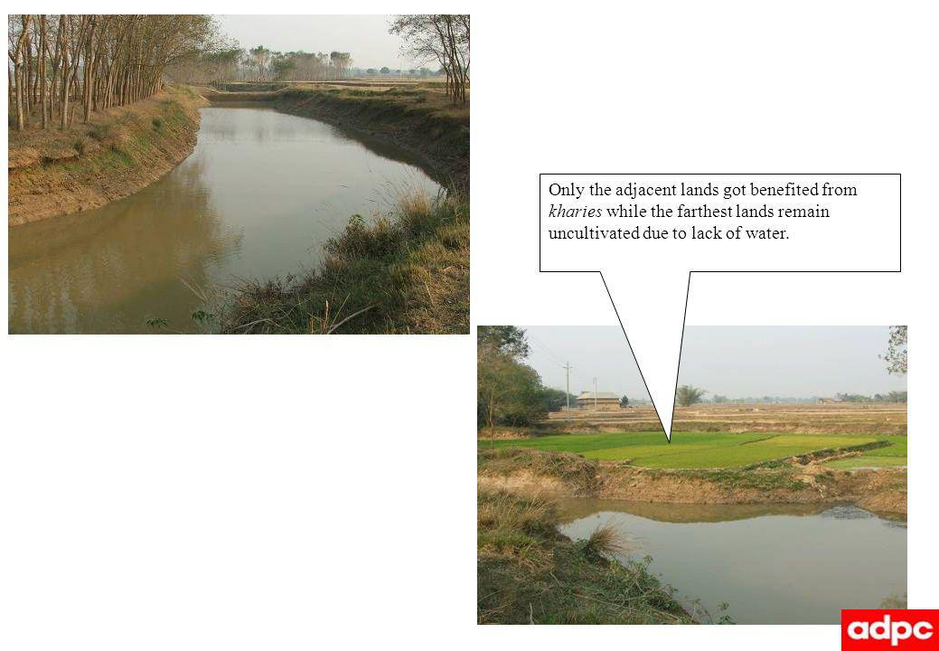 Only the adjacent lands got benefited from kharies while the farthest lands remain uncultivated due to lack of water.