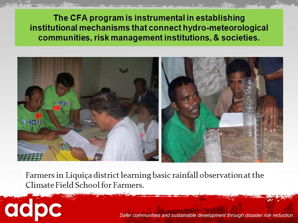 The CFA program is instrumental in establishing institutional mechanisms that connect hydro-meteorological communities, risk management institutions, & societies.