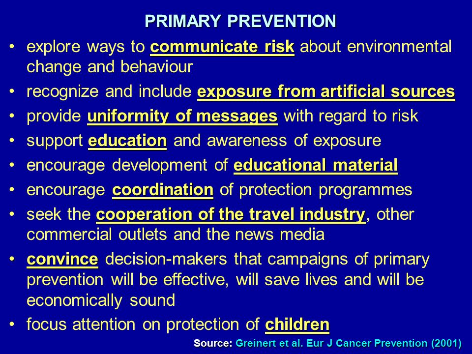 PRIMARY PREVENTION communicate riskexplore ways to communicate risk about environmental change and behaviour exposure from artificial sourcesrecognize