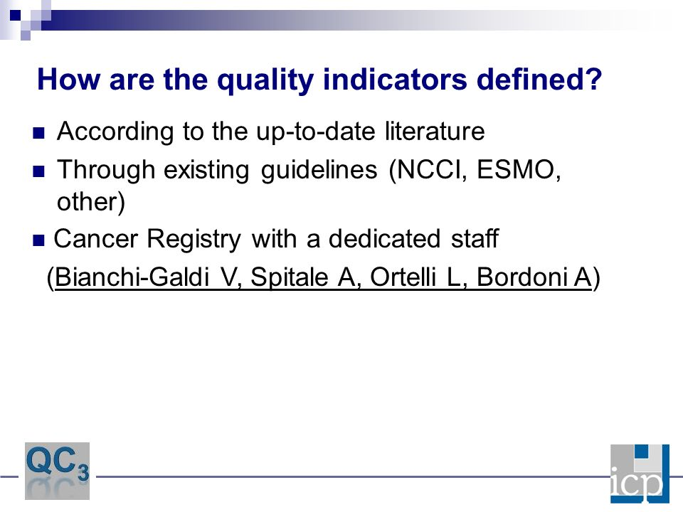 According to the up-to-date literature Through existing guidelines (NCCI, ESMO, other) How are the quality indicators defined? Cancer Registry with a