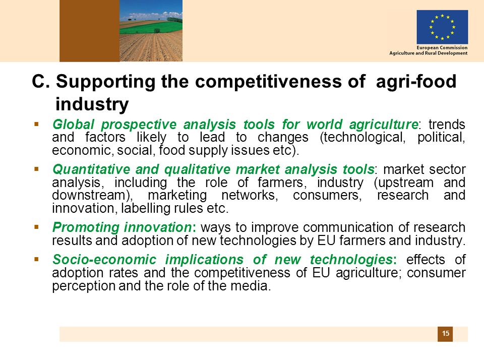 15 C. Supporting the competitiveness of agri-food industry Global prospective analysis tools for world agriculture: trends and factors likely to lead