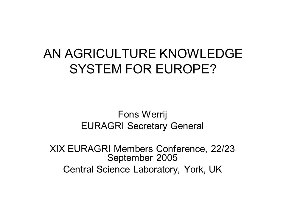 AN AGRICULTURE KNOWLEDGE SYSTEM FOR EUROPE.