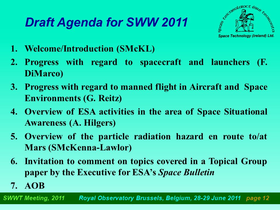 Draft Agenda for SWW 2011 1.Welcome/Introduction (SMcKL) 2.Progress with regard to spacecraft and launchers (F.