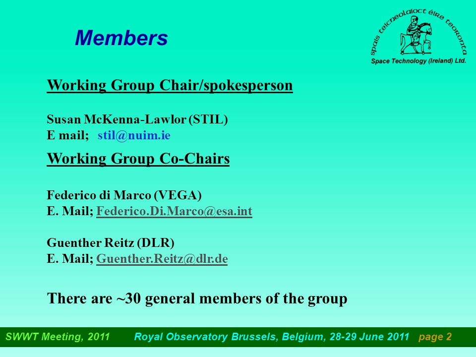 Working Group Chair/spokesperson Susan McKenna-Lawlor (STIL) E mail; stil@nuim.ie Working Group Co-Chairs Federico di Marco (VEGA) E. Mail; Federico.D