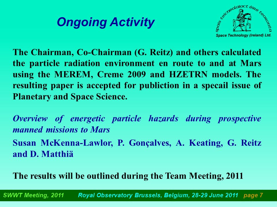 Ongoing Activity The Chairman, Co-Chairman (G. Reitz) and others calculated the particle radiation environment en route to and at Mars using the MEREM