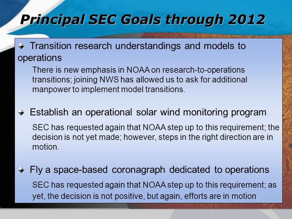 Transition research understandings and models to operations There is new emphasis in NOAA on research-to-operations transitions; joining NWS has allow