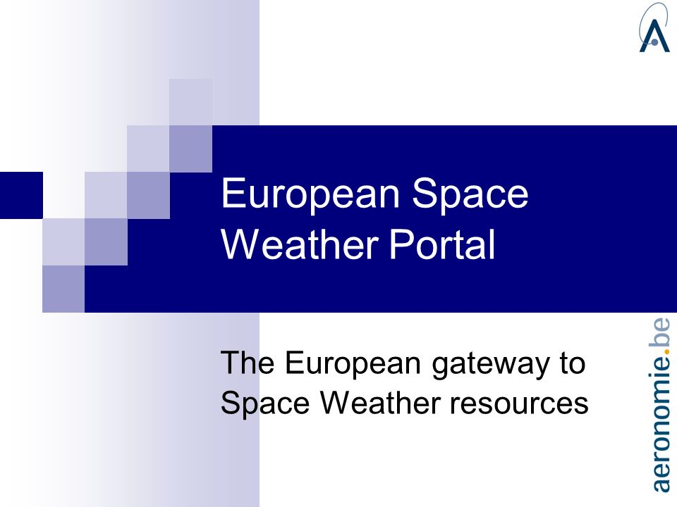 European Space Weather Portal The European gateway to Space Weather resources