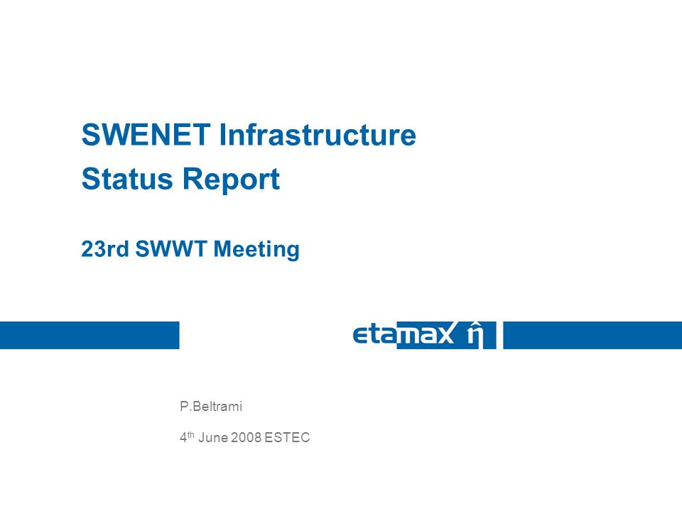 P.Beltrami 4 th June 2008 ESTEC SWENET Infrastructure Status Report 23rd SWWT Meeting