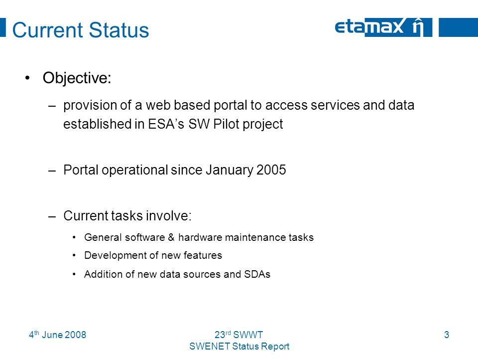 4 th June 200823 rd SWWT SWENET Status Report 4 SWENET Portal Statistics