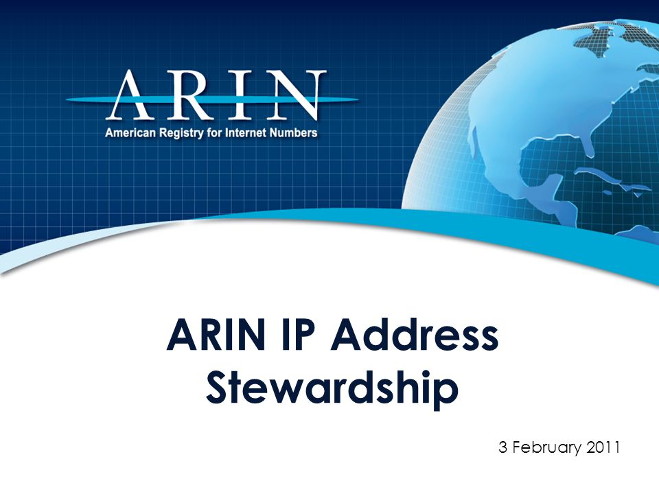 ARIN IP Address Stewardship 3 February 2011