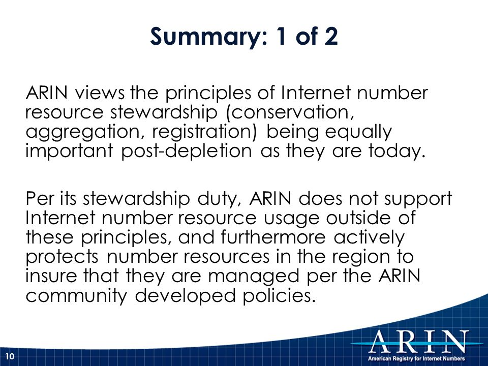 ARIN views the principles of Internet number resource stewardship (conservation, aggregation, registration) being equally important post-depletion as