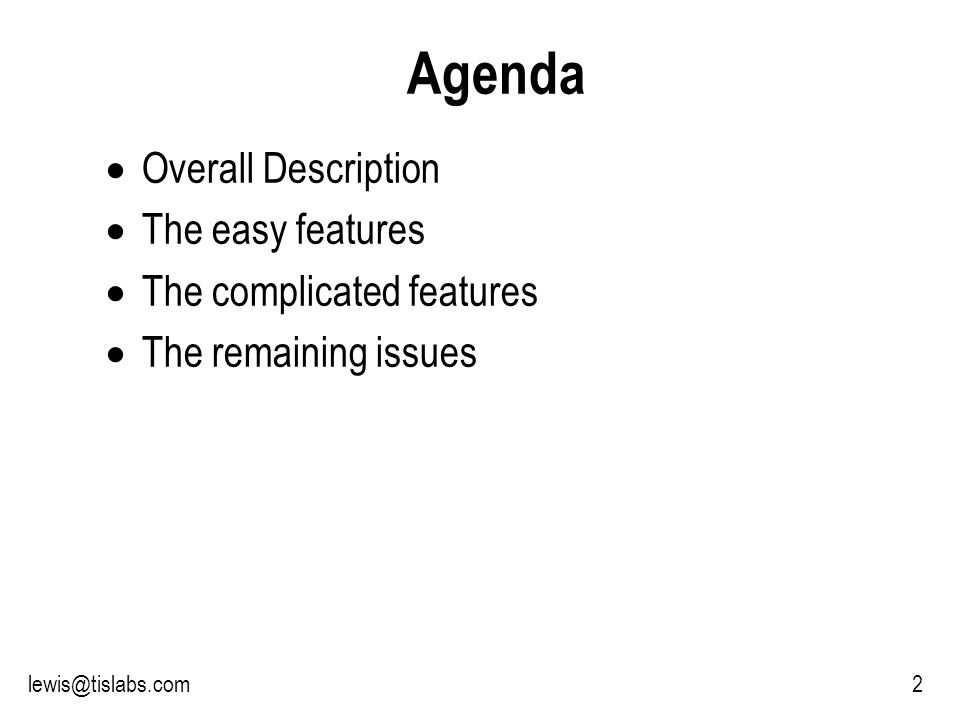 Slide 2 P R O T E C T I N G Y O U R P R I V A C Y 2lewis@tislabs.com Agenda Overall Description The easy features The complicated features The remaining issues