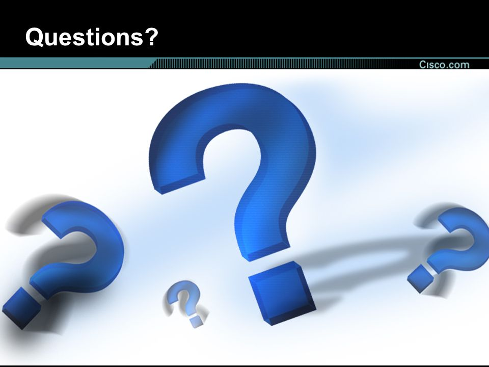 © 2002, Cisco Systems, Inc. All rights reserved. 13 Presentation_ID Questions