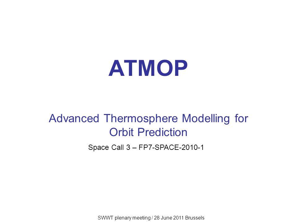 SWWT plenary meeting / 28 June 2011 Brussels ATMOP partners DEIMOS Space (DMS), Spain –Project Leader (PL): N.