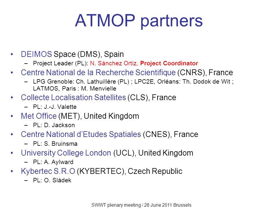 SWWT plenary meeting / 28 June 2011 Brussels ATMOP partners DEIMOS Space (DMS), Spain –Project Leader (PL): N. Sánchez Ortiz, Project Coordinator Cent