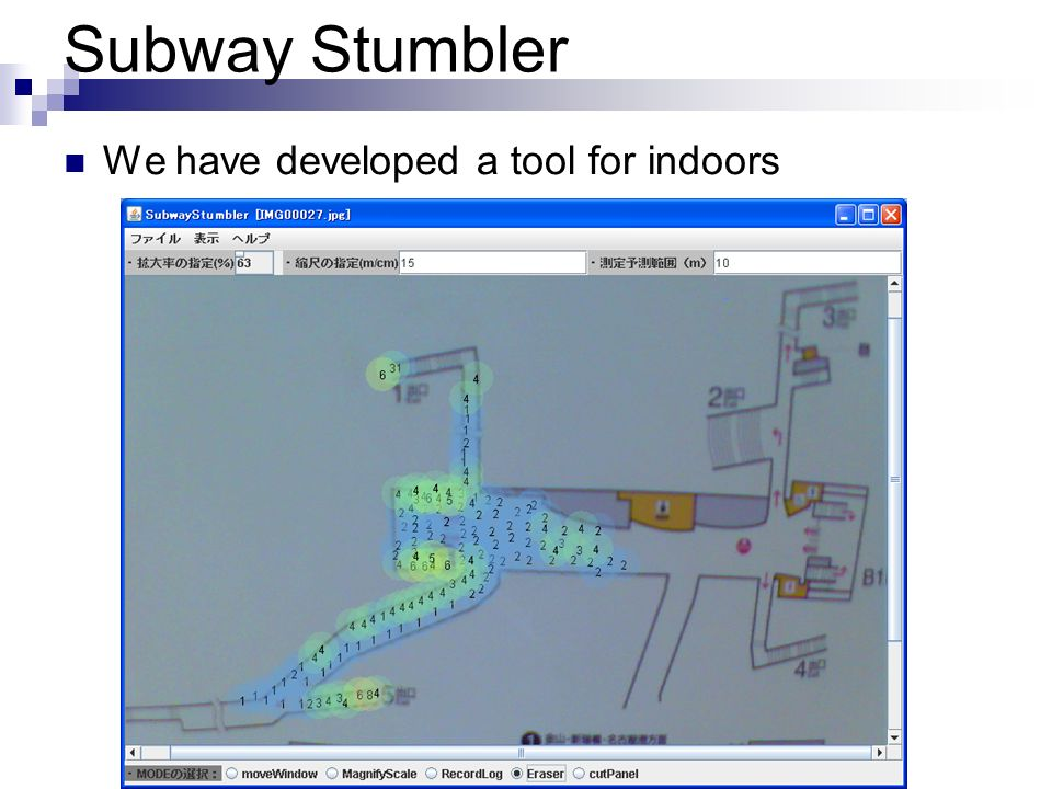 Subway Stumbler We have developed a tool for indoors