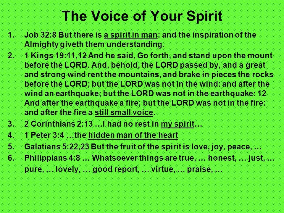 The Voice of God Instruction in righteousness, II Tim 3:16 Correction in righteousness, II Timothy 3:16, Proverb 3:11,12 Causes you to profit and bear fruit in Christ, II Timothy 3:16, John 15:16 Brings to your remembrance the Word of God, John 14:26 Guides you into Truth, John 16:13 Exhorts you, Jude 3, Romans 12:1 Comforts you, John 14:16, Psalm 23:4 Rebukes and reproves you, Titus 1:13, II Timothy 4:2 Convicts you of sin, Romans 6:1-23 Leads you to salvation, Romans 10:9-10, II Timothy 3:15 Assures you of the Father s love toward you, I John 3:1, Jeremiah 31:3 Admonishes and warns you, Ephesians 6:4, Acts 21:4,10-14 Edifies you, Ephesians 4:12 Increases our faith, Romans 10:17 Causes you to triumph in life through Christ, II Corinthians 2:14 Agrees with His Word Hebrews 1:1-3 Never causes confusion 1 Corinthians 14:33 Speaks peace Psalm 85:8 Never torments 1 John 4:18 Has no darkness in it 1 John 1:5