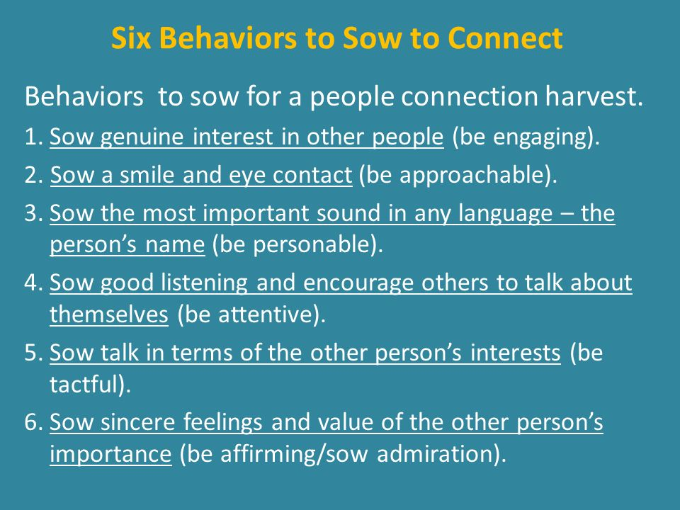 Six Behaviors to Sow to Connect Behaviors to sow for a people connection harvest.