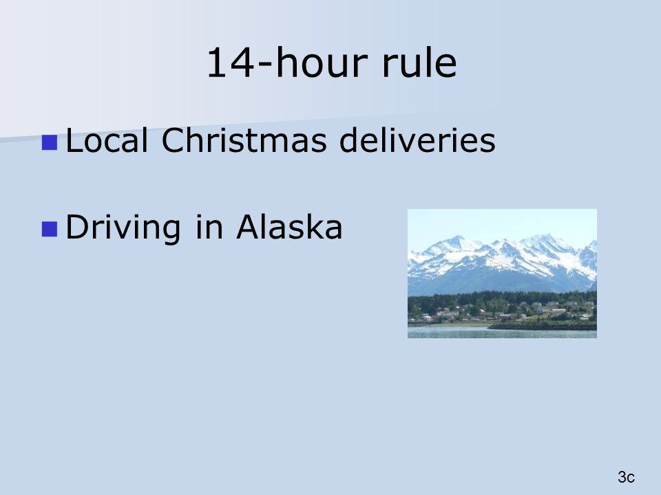 14-hour rule Local Christmas deliveries Driving in Alaska 3c
