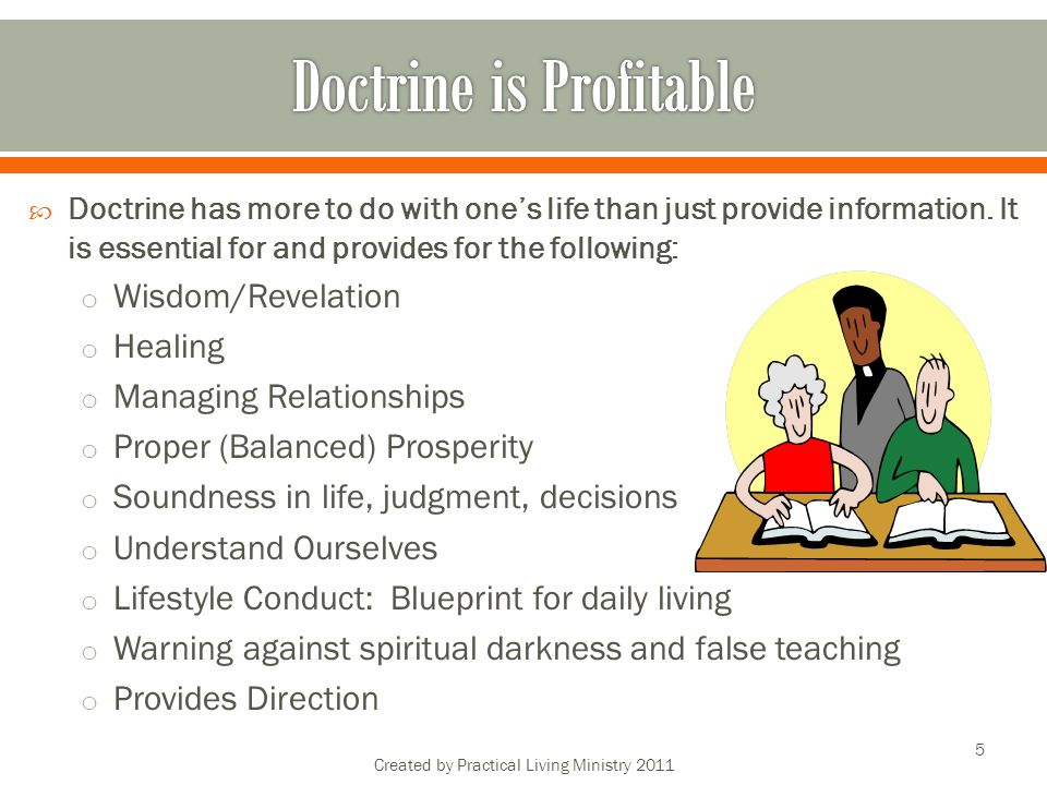 Doctrine has more to do with ones life than just provide information.