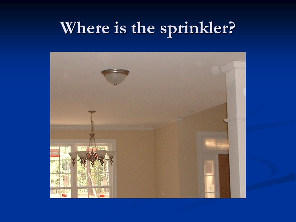 Where is the sprinkler?