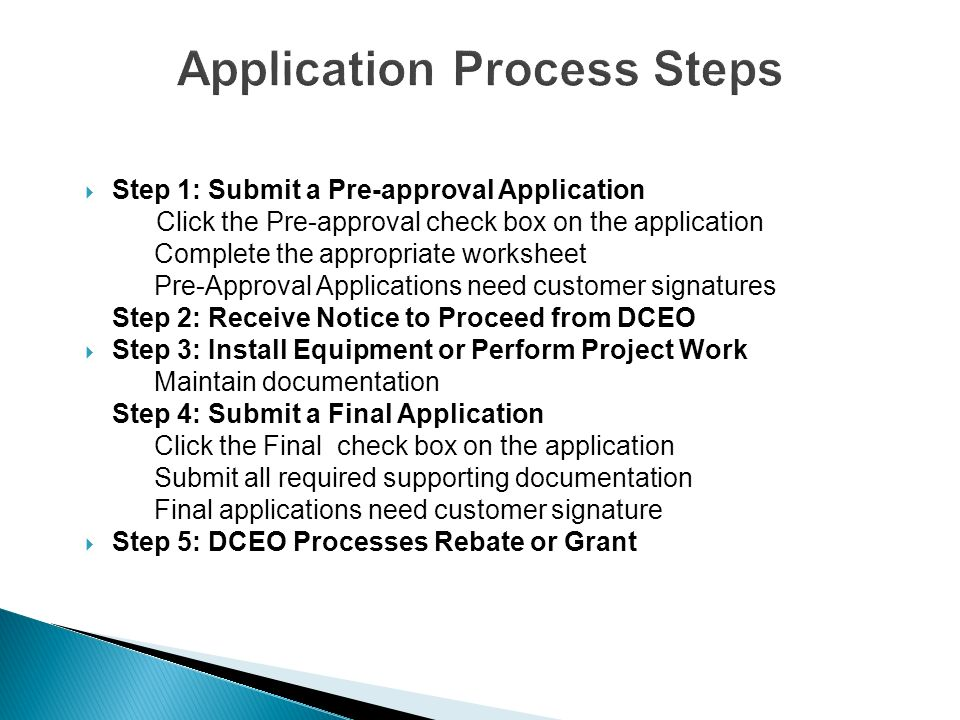 Application Process Steps Step 1: Submit a Pre-approval Application Click the Pre-approval check box on the application Complete the appropriate works