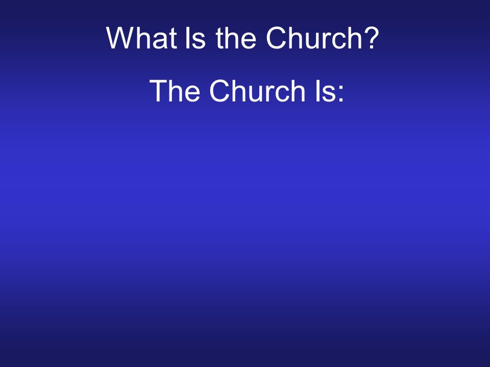 The Church Is: