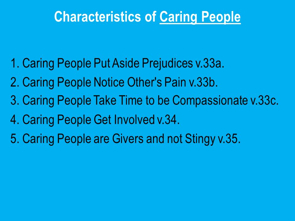 Steps in Becoming a Caring Person 1.First, Identify People who need your Care.