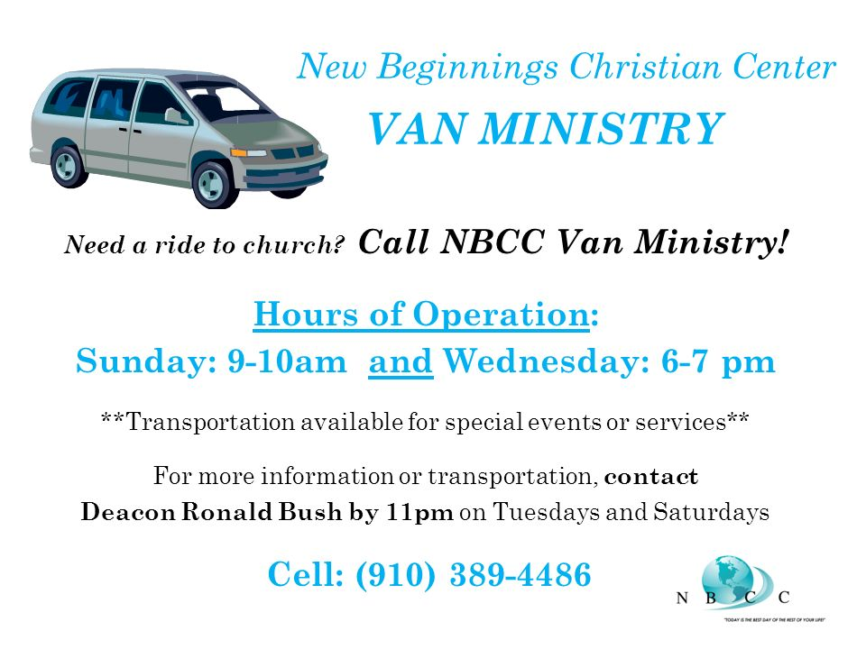 New Beginnings Christian Center VAN MINISTRY Need a ride to church.